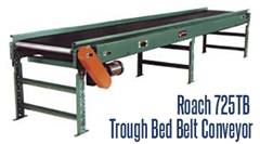 Roach 725TB Trough Bed Belt Conveyor is ideal for handling chips, slugs, scrap wood, paper waste, boxes, packages and cartons.