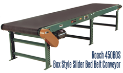 Roach 450BOS Box Style Slider Bed Belt Conveyor with Round End Plates is effective in assembly line conveyor applications.