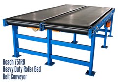 Roach 751RB Heavy Duty Roller Bed Belt Conveyors are built to handle loads up to 1200 lbs of sheet metal at 300 fpm. (Double conveyor shown)