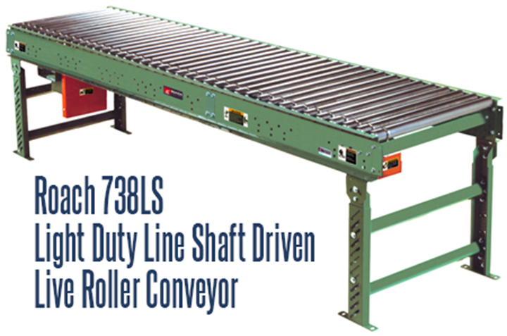 Light Duty Line Shaft Driven Live Roller Conveyor, Roach Model 738LS, is an optimum solution for conveyance of light totes, containers, cartons & box loads, at speeds of 25-120 FPM