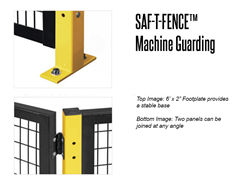 Saf-T-Fence Machine Guarding uses modular components, so they're simple to specify, order and install. An entire enclosure can be quickly constructed, dismantled and reconfigured without modification.