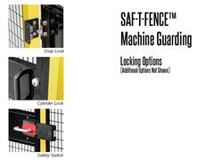 Saf-T-Fence Machine Guarding has a wide variety of locking mechanisms to choose from.