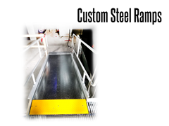 Custom access ramps feature include all-steel construction with serrated grating for traction and smooth aprons for minimal transitions.