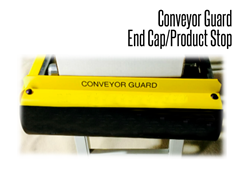 Conveyor Guard End Cap / Product Stop