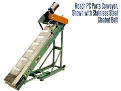 Roach Model PC Parts Handling Conveyor with Cleated Stainless Steel Belt