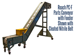 Roach Model PC-F Parts Conveyor Shown with Cleated Nitrile Belt