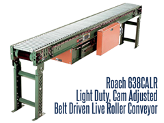 Light Duty Cam Adjusted Belt Driven Live Roller Roach Model 638CALR can convey horizontally items where transfers, side loading or unloading, or temporary accumulation is required in light duty applications