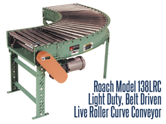 Light Duty Belt Driven Live Roller Curve Roach Model 138LRC maintains product orientation in diverting applications
