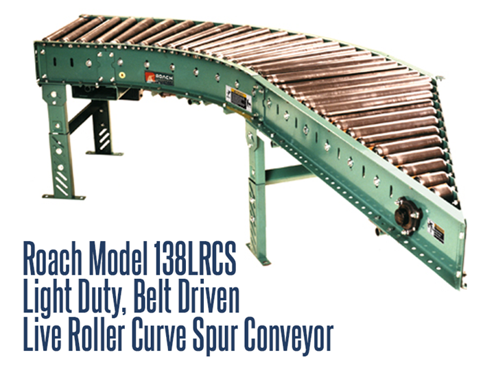 Light Duty Belt Driven Live Roller Curve Spur Roach Model 138LRCS can be used for product diversions or converging, to spur conveyor lines or for merging loads of cartons, totes, fixtures, and cardboard boxes.