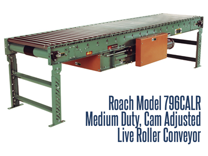 Roach Model 796CALR Medium Duty Cam Adjusted Live Roller is typically used in shipping/receiving applications.