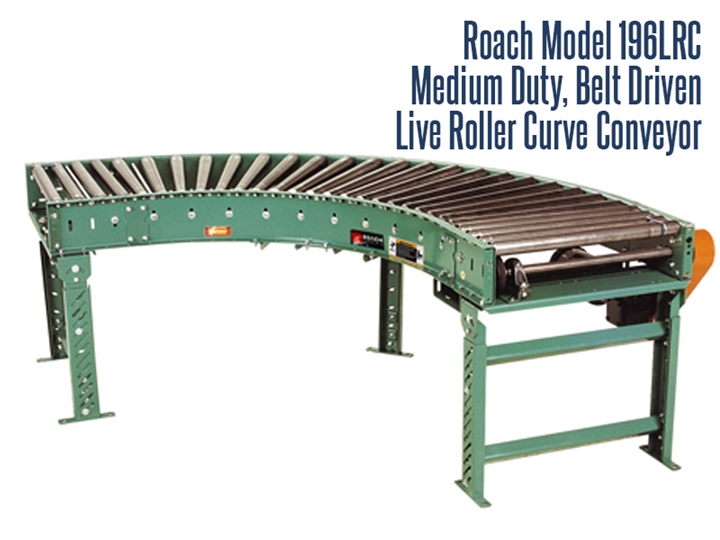 Roach Model 196LRC, Medium Duty Belt Driven Live Roller Curve features quality tapered rollers to maintain a consistent product orientation in your application