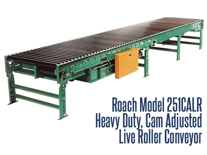 The Roach Model 251CALR, Heavy Duty Cam Adjusted Live Roller conveyor is the choice to horizontally convey heavier unit loads such as tote pans, castings, drums, & pallet loads, where transfers, side loading or unloading is required