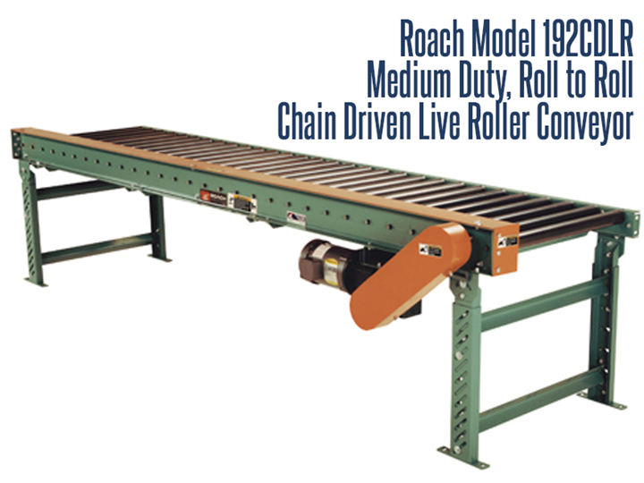 Roach Model 192CDLR is a medium duty chain driven live roller conveyor used to transport products such as totes, pans, castings, drums, and pallets for the manufacturing, food & beverage, pharmaceutical and distribution industry.