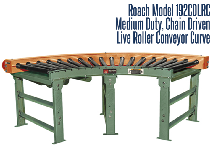 The Medium Duty Chain Driven Live Roller Curve Roach Model 192CDLRC transports medium duty unit loads which do not require product orientation. Roach Model 192CDLRC is designed to transport medium duty loads such as castings, containers, loaded pallets, totes, or drums.  It comes with a reversible drive which can be mounted on the side or underside.