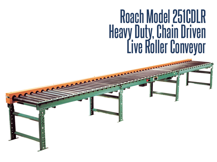 The Roach Model 251CDLR is a heavy duty chain driven live roller conveyor, specifically designed to transport heavy loads such as tires, tote pans, castings, drums, & pallet loads. The roll-to-roll drive feature ensures a positive drive and eliminates belt slippage.