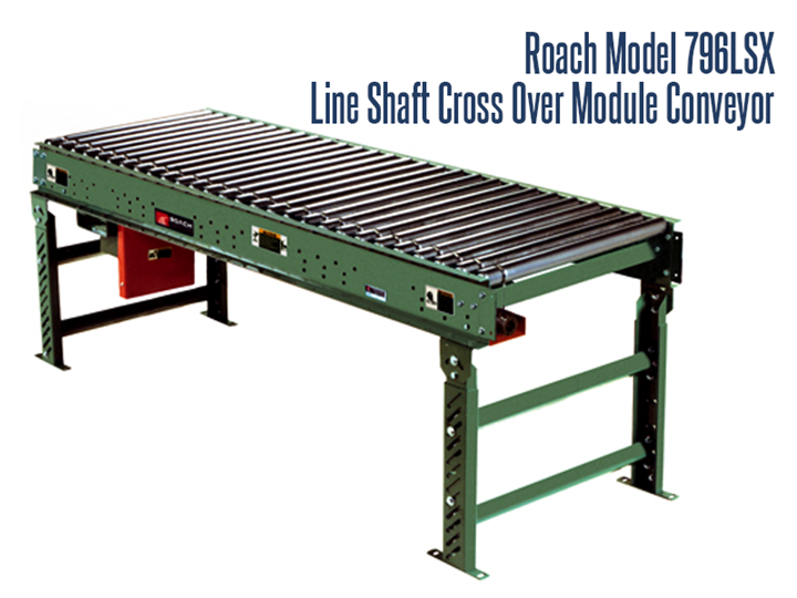 Line Shaft Cross-Over Module Roach Model 796LSX can efficiently take product from one conveyor and deposit it onto another conveyor