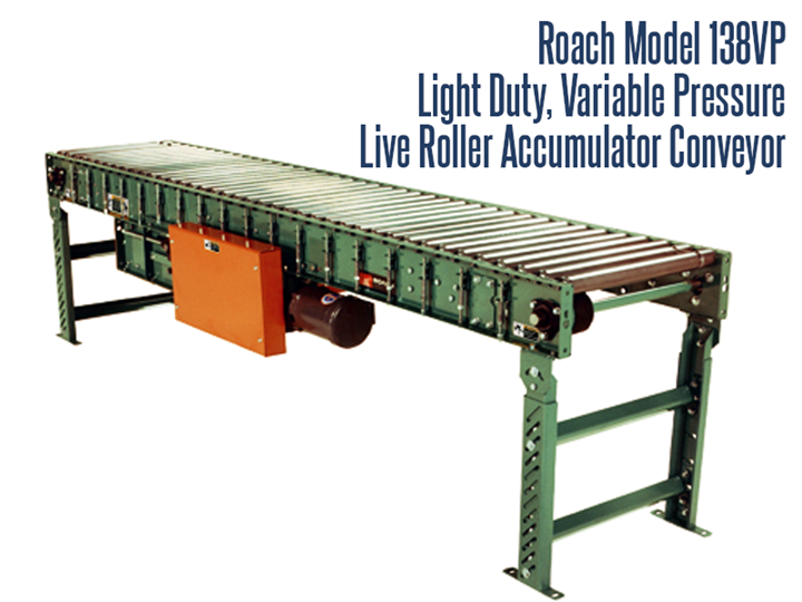 Roach Model 138VP accumulates goods safely and with minimum backpressure.