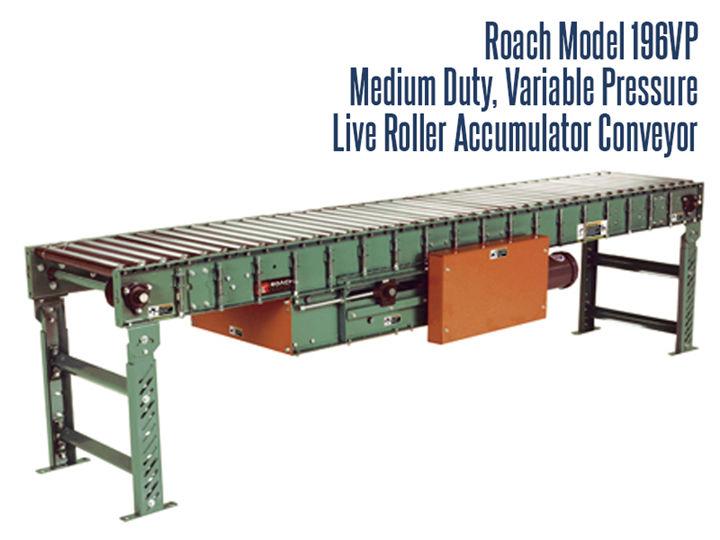 Roach Model 196VP variable pressure accumulator conveys goods safely and with minimum backpressure.