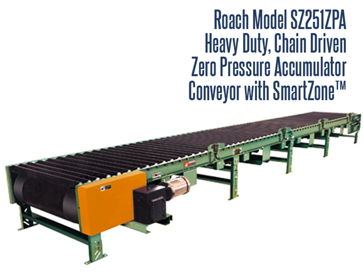 Roach Model SZ251ZPA Conveyor with Smart Zone® is a heavy duty zero pressure accumulator, designed to accumulate heavy products, containers and pallets in 5' zones