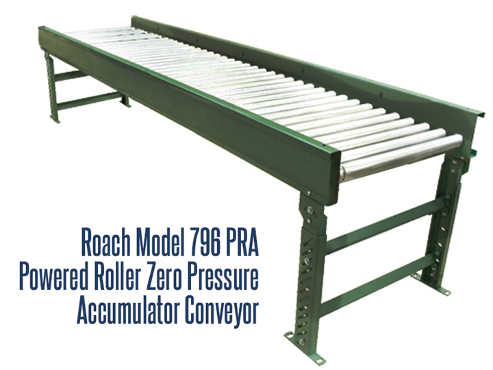 Power Roller Accumulator Conveyor Roach Model 796 PRA assists in the control of the rate of flow of products through a production process. Rather than a continuous flow of products like other powered roller conveyors, the accumulation conveyor starts and stops the movement of loads automatically, allowing for storage and metering or batch advancing of loads
