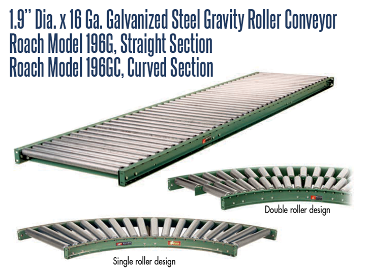 "1.9"" Dia. X 16 GA. Galvanized Steel Gravity Roller Conveyor Roach Model 196G has a protective zinc coating to prevent rusting and is designed to convey lightweight packages, cartons or totes"