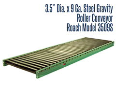 """Roach Model 3509S 3-1/2"""" Dia. X 9 GA. Steel Gravity Roller Conveyor is a heavy duty structural steel conveyor used for movement of products such as drums, barrels, pallets, and lumber"""