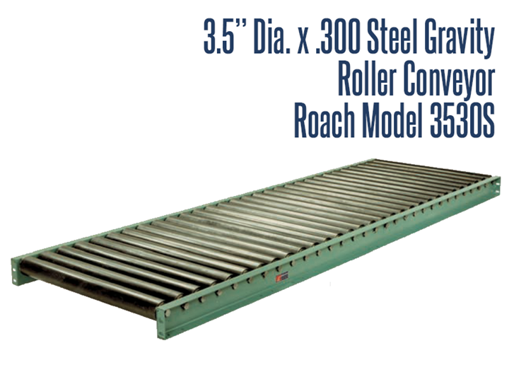 Roach Model 3530S is a structural steel conveyor built to handle heavy duty pallets, drums, barrels, large coils of sheet metal and large castings