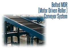 Belted MDR conveyors are typically used in situations where product cannot be transported accurately on a traditional roller conveyor (i.e., bags, odd shaped bottoms, etc.)