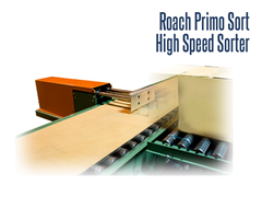 The Roach Primo Sort High Speed Sorter (formerly known as the Roach Model HSS2) was developed and improved to accommodate the increased demand for high speed distribution and sortation equipment.