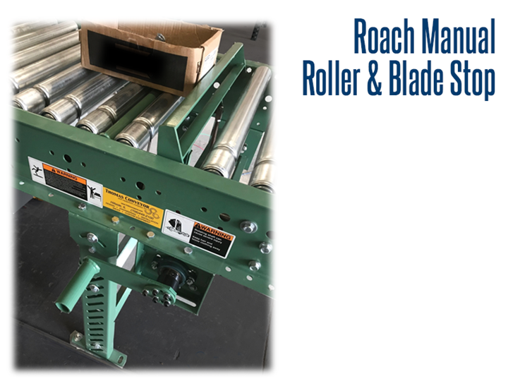 Roach Manual Roller and Blade Stop blocks the product from continuing down the conveyor line