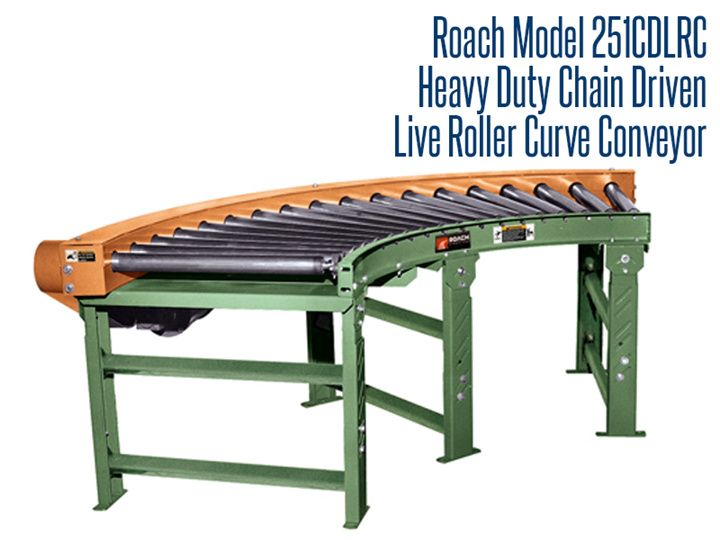 Roach Model 251CDLRC Heavy Duty Chain Driven Live Roller Curve can transport heavy unit loads that do not require product orientation.