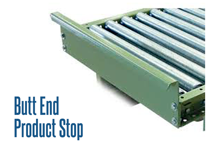 Product Stops or Butt end stops attach to end of conveyor frame into the butt couplings, providing a firm end-of-unit fixed stop