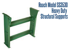 Roach Model SS3530 Heavy Duty Structural Supports provide a 12000 lb support capacity