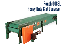 Roach Model 608SL Heavy Duty Slat Conveyor conveys unstable, irregular shaped objects and those with problem bottom surfaces. Slat conveyors do not allow products to rest up against each other or accumulate, since the product is typically held in a fixed position relative to the slats