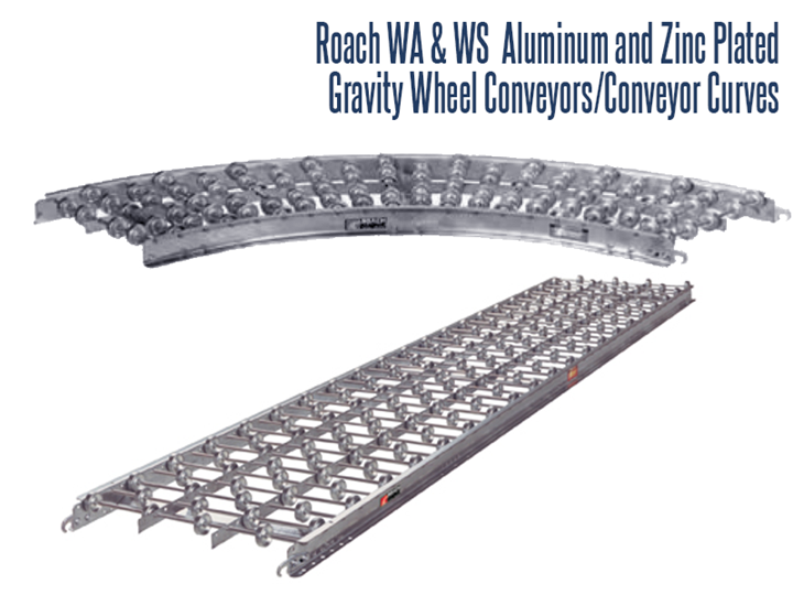 Roach WA & WS Aluminum & Zinc Plated Gravity Wheel Conveyors and Conveyor Curves are a durable, portable gravity conveyors which can instantly set up a conveyor line for shipping, receiving, assembly, and packaging on plant floors or back rooms