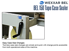 Easy Case Size Changes Tool-less case size changes are simple and quick with change points accessible from both operational sides of the machine.