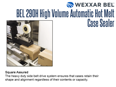 The BEL 290H side belt drive system ensures that cases retain their shape and alignment.