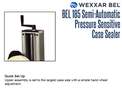 The BEL 185 has quick set up; the upper assembly is set to the largest case size with a simple hand wheel adjustment