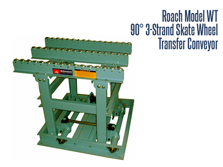 The Roach Model WT 3-Strand 90° Skate Transfer Wheel conveyor is great for transferring cartons, cases, tote boxes, or products with flat bottoms.