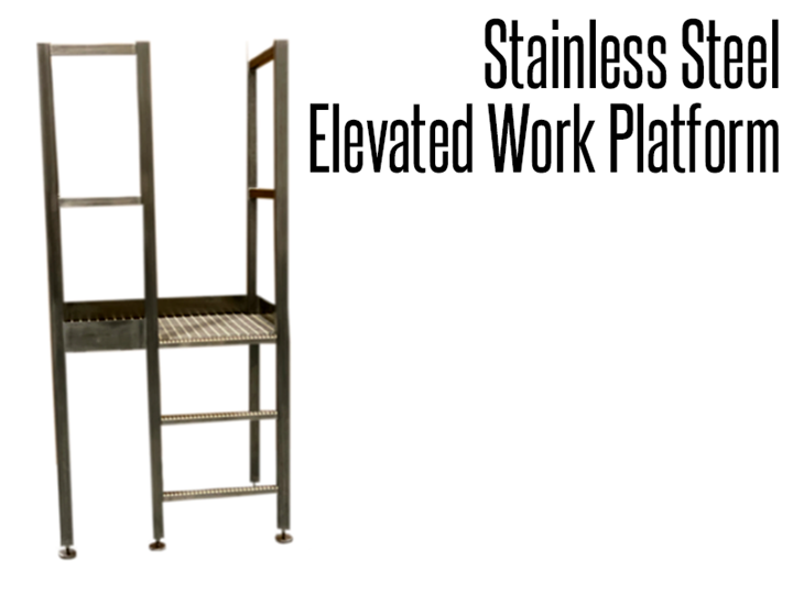 Stainless steel elevated work platforms provide a segway for employees to access and move up or over machinery, equipment, conveyors work zones and other obstacles found in processing plants and warehouses.