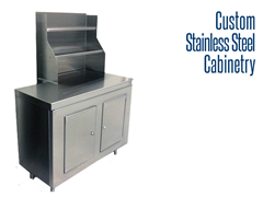 We offer a wide variety of custom stainless steel cabinetry, including workstations and shelving units.
