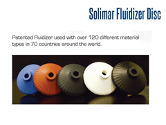 Solimar fluidizer discs come in a variety of colors and materials designed for specific uses
